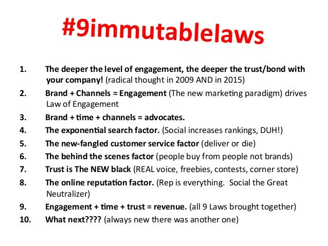 #9immutablelaws   1. The  deeper  the  level  of  engagement,  the  deeper  the  trust/bond  with ...
