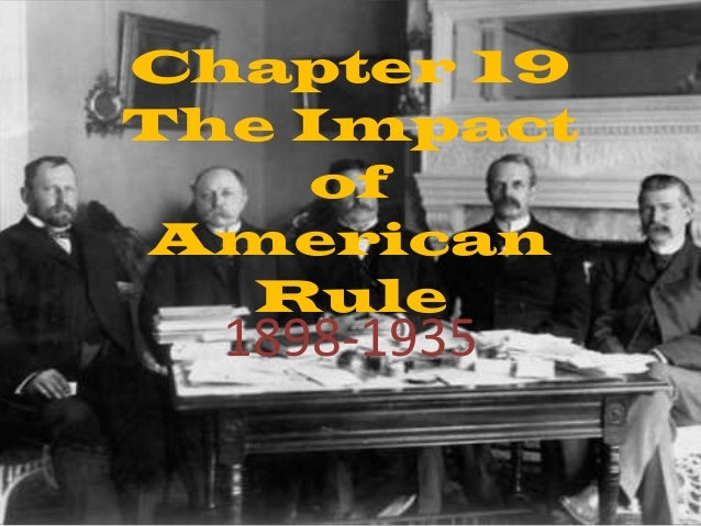 Chapter 19 The Impact of American Rule 1898-1935