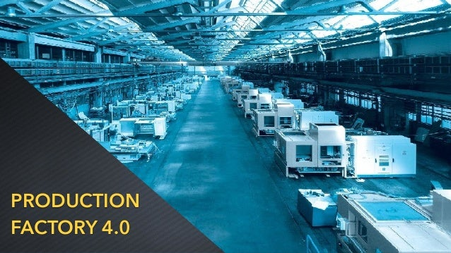PRODUCTION FACTORY 4.0