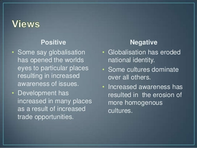 the positive and negative impacts of globalization on our economy Many elements of globalization have an overall positive impact on our world economy though some positive aspects may take time, there are still several aspects of globalization that impact the world economy in a negative way.