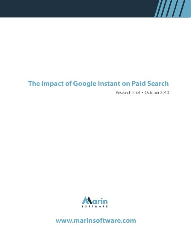 Research Brief • October 2010 The Impact of Google Instant on Paid Search www.marinsoftware.com
