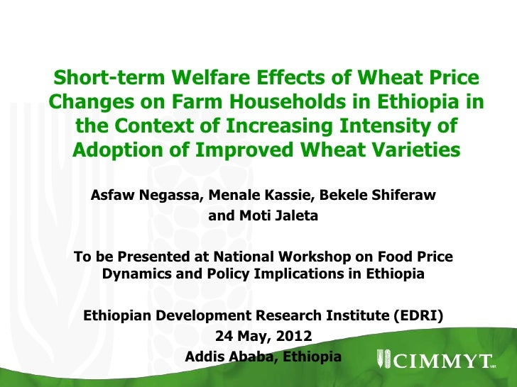 Short-term Welfare Effects of Wheat PriceChanges on Farm Households in Ethiopia in  the Context of Increasing Intensity of...