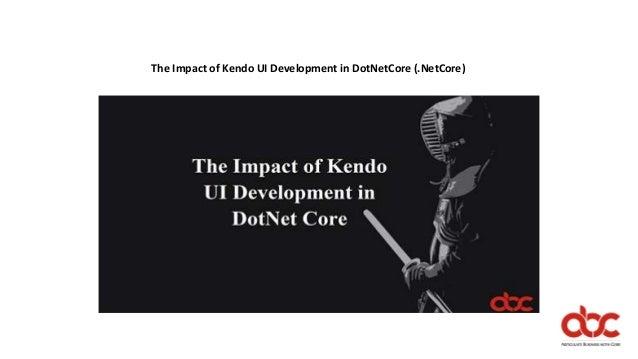 The impact of kendo ui development in dot netcore ( netcore)