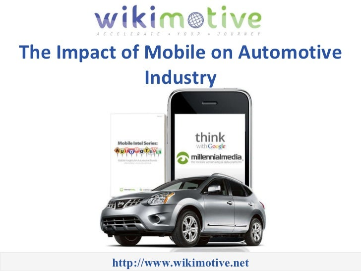http://www.wikimotive.net The Impact of Mobile on Automotive Industry
