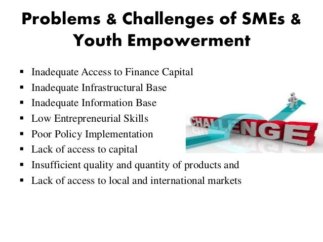 smes and employment generation Women empowerment and their role in smes under two employment generation programmes being implemented by the ministry like rural employment generation.
