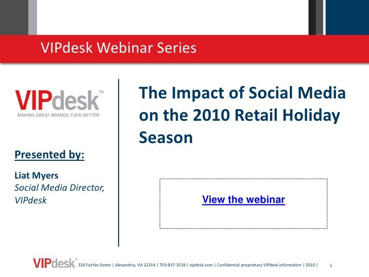 VIPdesk Webinar Series                                              The Impact of Social Media                            ...