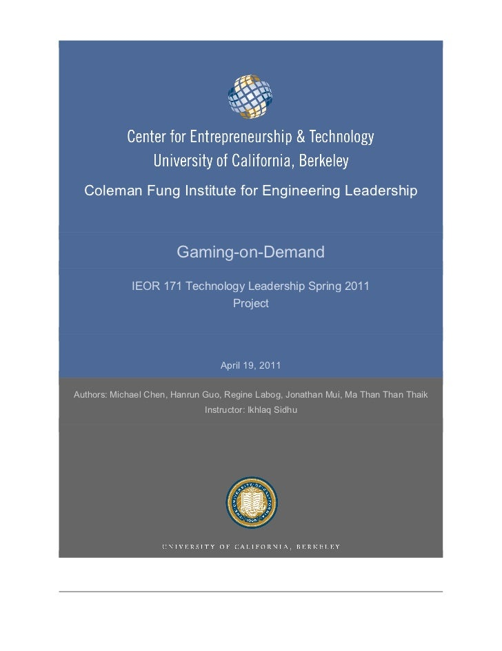 Coleman Fung Institute for Engineering Leadership                       Gaming-on-Demand             IEOR 171 Technology L...