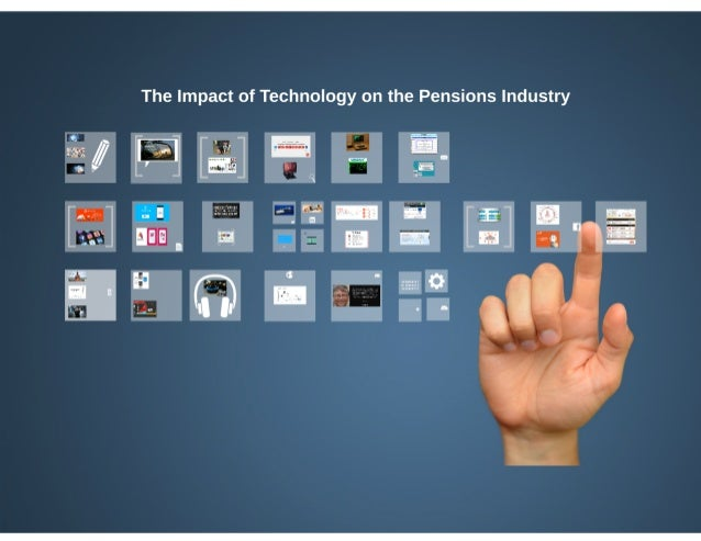 The Impact of Technology on the Pensions Industry