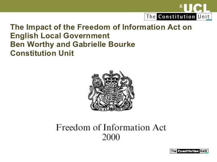 The Impact of the Freedom of Information Act on English Local Government Ben Worthy and Gabrielle Bourke Constitution Unit