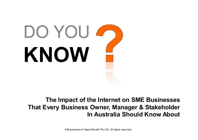 DO YOUKNOW      The Impact of the Internet on SME BusinessesThat Every Business Owner, Manager & Stakeholder              ...