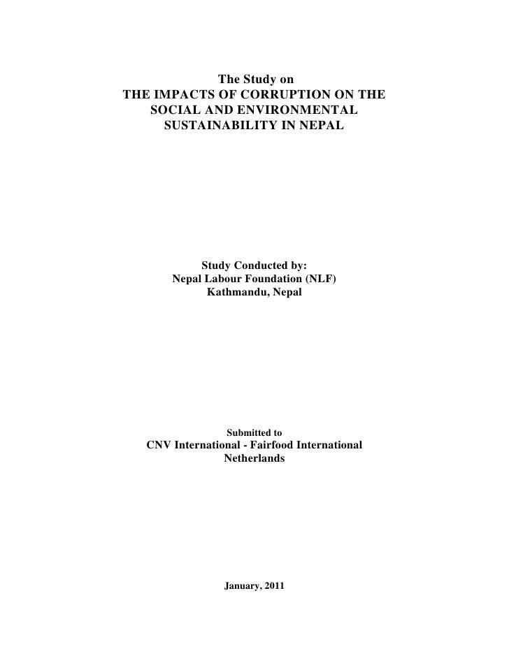 The Study onTHE IMPACTS OF CORRUPTION ON THE   SOCIAL AND ENVIRONMENTAL     SUSTAINABILITY IN NEPAL            Study Condu...