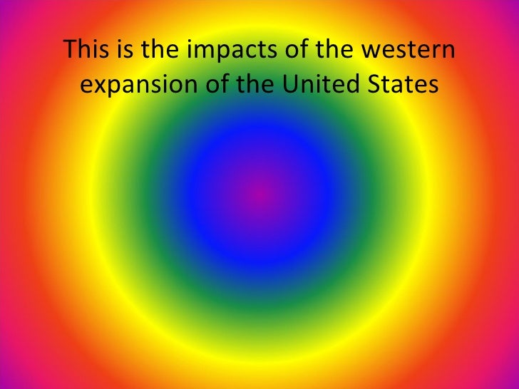 assess the impact of westward expansion 1 grade 4: unit 4 how did westward expansion impact people, places, and ideas content.