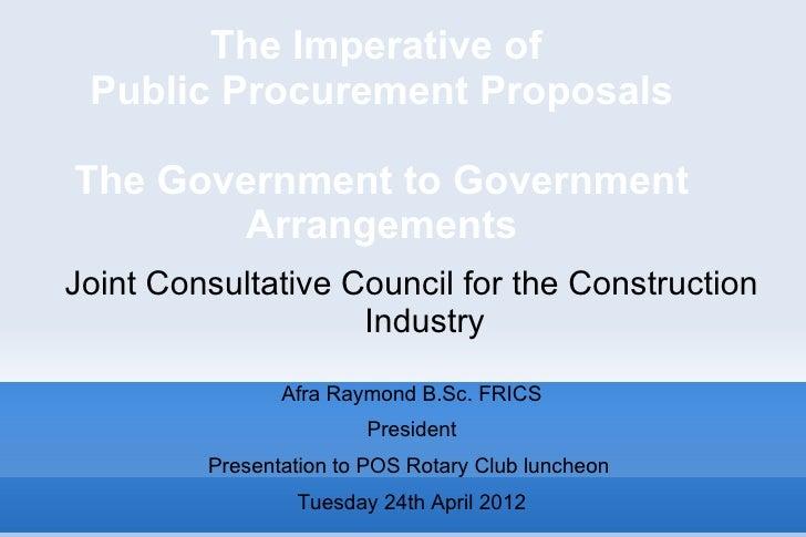 The Imperative of Public Procurement ProposalsThe Government to Government        ArrangementsJoint Consultative Council f...