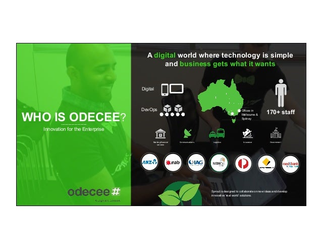 WHO IS ODECEE? Innovation for the Enterprise A digital world where technology is simple and business gets what it wants 17...