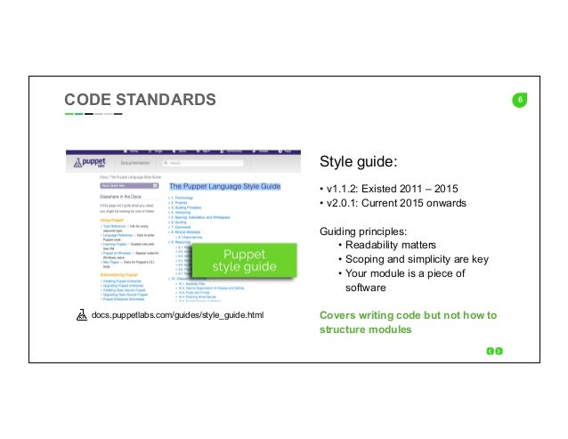 6 Style guide: • v1.1.2: Existed 2011 – 2015 • v2.0.1: Current 2015 onwards Guiding principles: • Readability matters •...