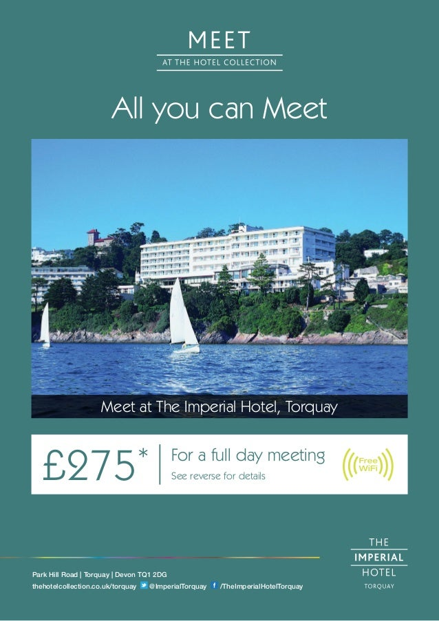All you can Meet Meet at The Imperial Hotel, Torquay £275* For a full day meeting See reverse for details Park Hill Road |...