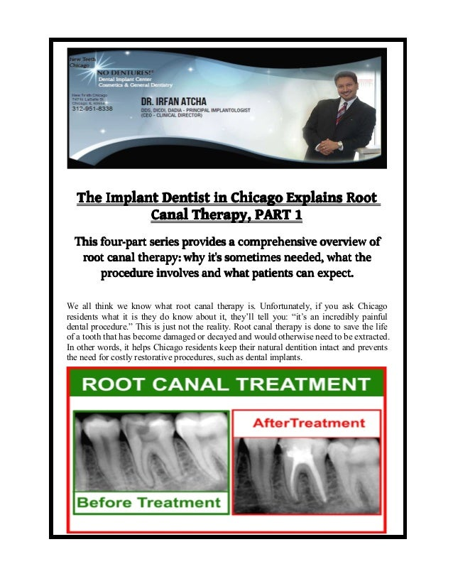 The Implant Dentist in Chicago Explains Root Canal Therapy, PART 1 This four-part series provides a comprehensive overview...