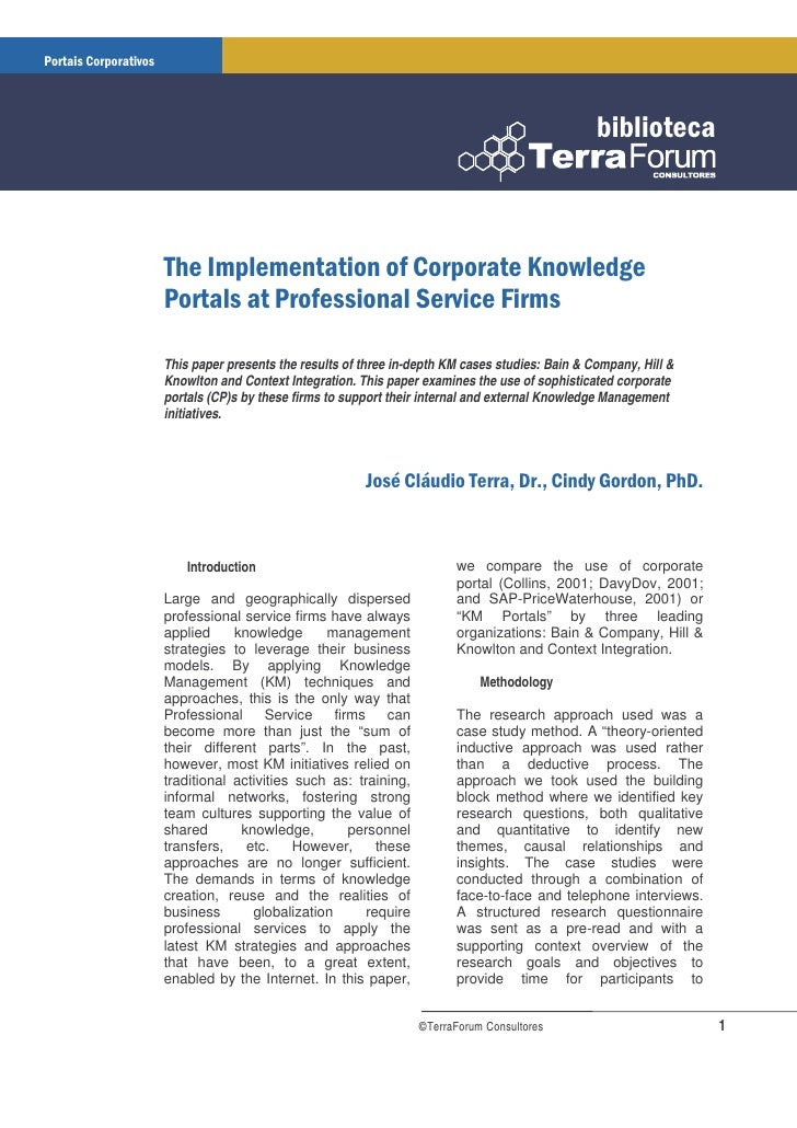 This paper presents the results of three in-depth KM cases studies: Bain & Company, Hill & Knowlton and Context Integratio...