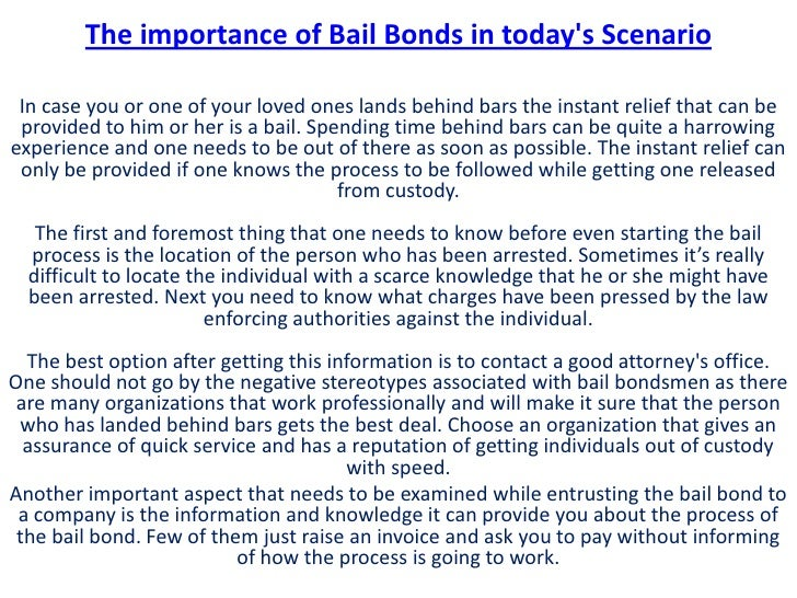 The importance of Bail Bonds in todays Scenario In case you or one of your loved ones lands behind bars the instant relief...
