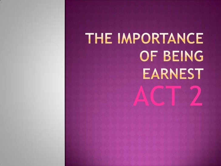 The Importance of Being Earnest<br />ACT 2<br />