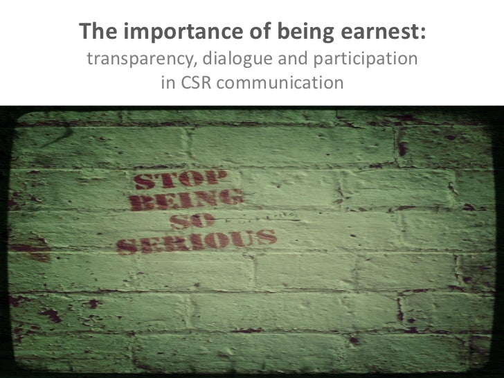 The importance of being earnest:transparency, dialogue and participation        in CSR communication
