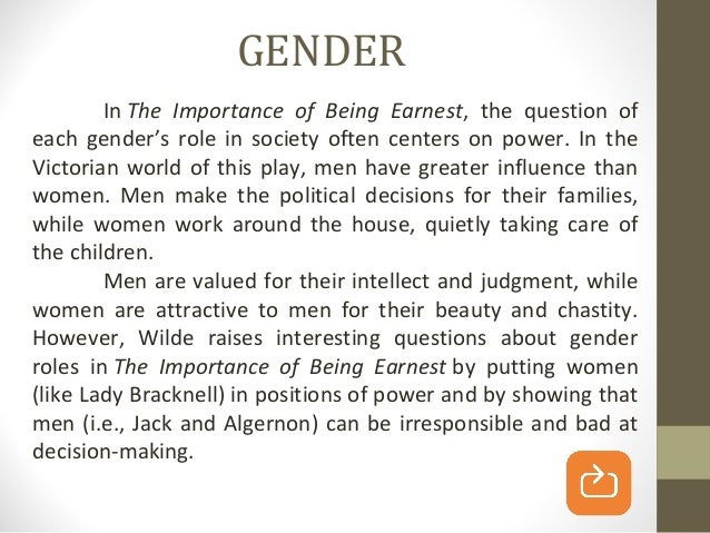 the importance of being earnest gender roles Get an answer for 'what is the role of women in the importance of being earnest, particularly the role of mothers and single women' and find homework help for other.