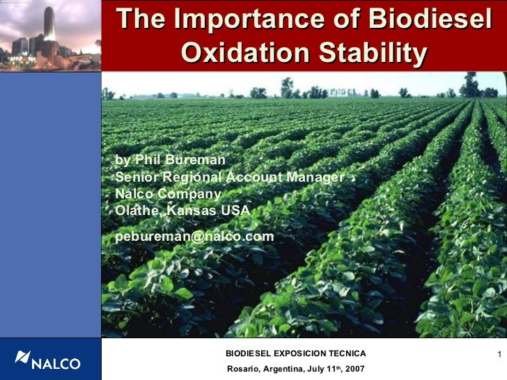 The Importance of Biodiesel Oxidation Stability by Phil Bureman Senior Regional Account Manager Nalco Company Olathe, Kans...