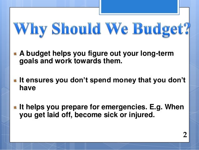 the importance of a budget It is the importance of budgetary control that with this, we can use the forecasting techniques three departments work hard for calculating best estimation of future.