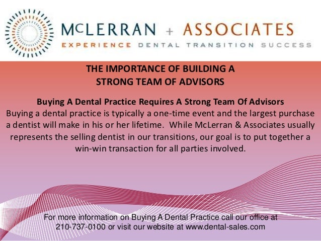 THE IMPORTANCE OF BUILDING A                       STRONG TEAM OF ADVISORS        Buying A Dental Practice Requires A Stro...
