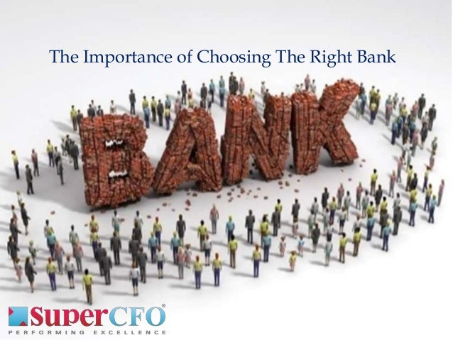The Importance of Choosing The Right Bank