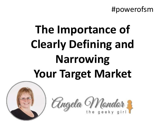 The Importance of Clearly Defining and Narrowing Your Target Market #powerofsm