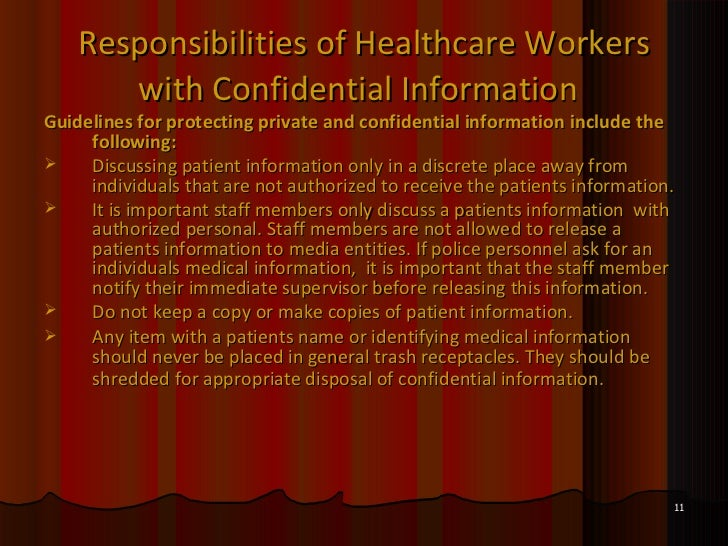 the importance of confidentiality in the The importance of maintaining the confidentiality of private information about  individuals obtained in the course of research, teaching, and practice has been.
