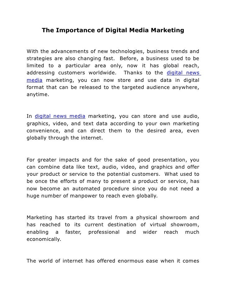 The Importance of Digital Media Marketing   With the advancements of new technologies, business trends and strategies are ...
