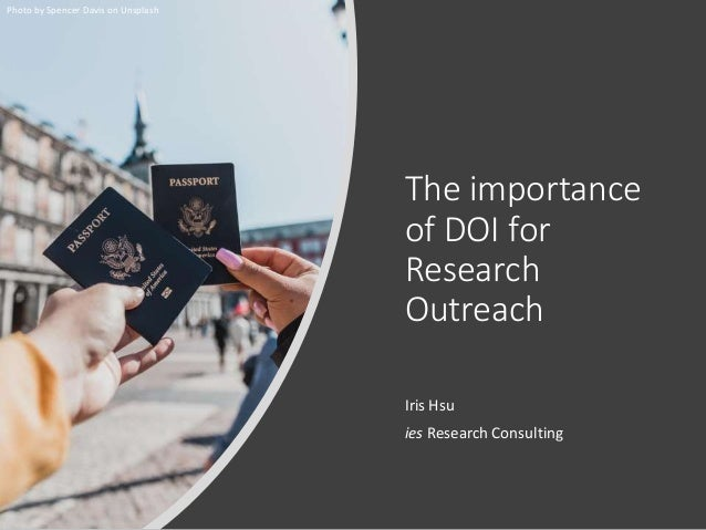 The importance of DOI for Research Outreach Iris Hsu ies Research Consulting Photo by Spencer Davis on Unsplash