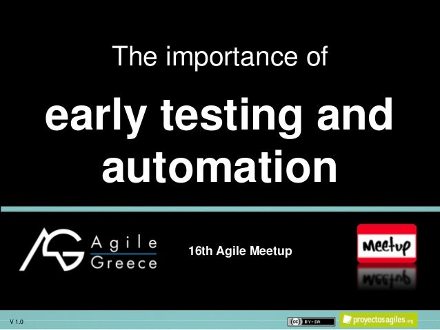 V 1.0 1 16th Agile Meetup The importance of early testing and automation V 1.0