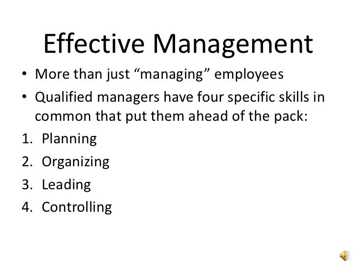 """Effective Management<br />More than just """"managing"""" employees<br />Qualified managers have four specific skills in common ..."""