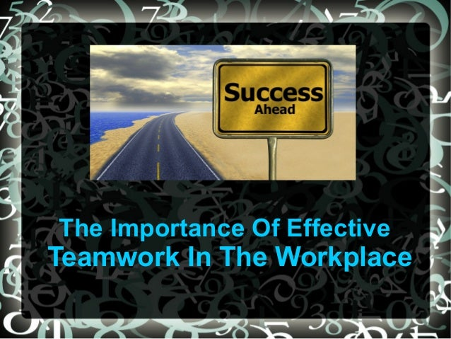 importance of team work Teamwork creates a system to ensure that deadlines are met and that there's high quality work when one team member falls behind, there's another to pick up the pieces when work is divvied up among members of a team, it gets done faster, making the overall business operate more efficiently.