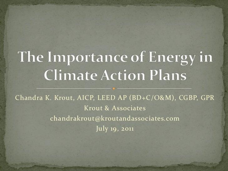 Chandra K. Krout, AICP, LEED AP (BD+C/O&M), CGBP, GPR                    Krout & Associates         chandrakrout@kroutanda...
