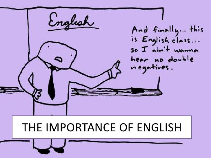 thw importance of english It is harder to understand spoken english than written english there are two reasons for this: speech is continuous there are no pauses between words, so when you don't understand something, you don't know if it's one word, two words, or maybe part of a word.
