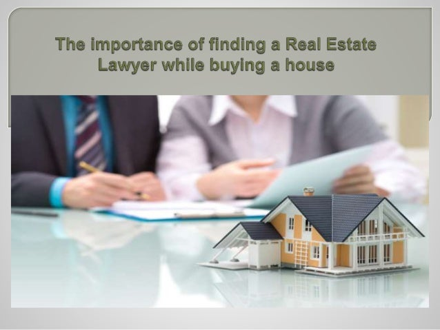 Real Estate Lawyer >> The Importance Of Finding A Real Estate Lawyer While Buying A