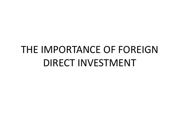 A paper on the importance of foreign direct investment
