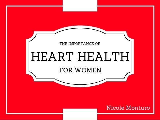 HEART HEALTH FOR WOMEN THE IMPORTANCE OF Nicole Monturo