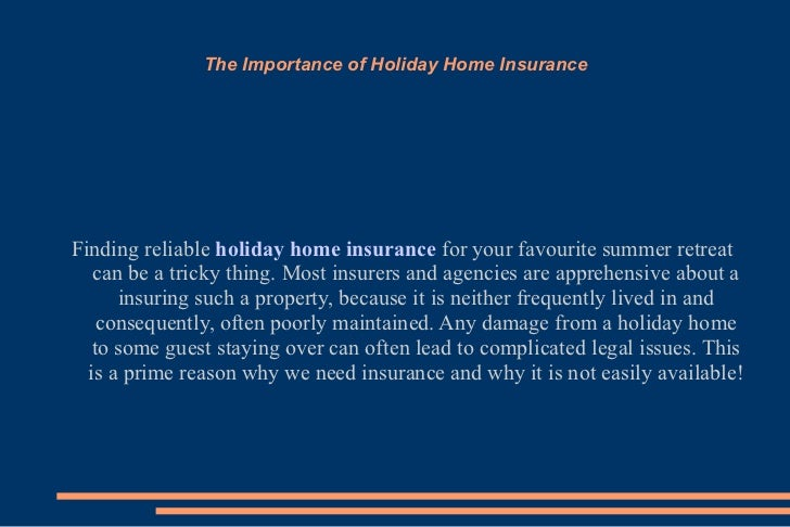 The Importance of Holiday Home Insurance Finding reliable  holiday home insurance  for your favourite summer retreat can b...
