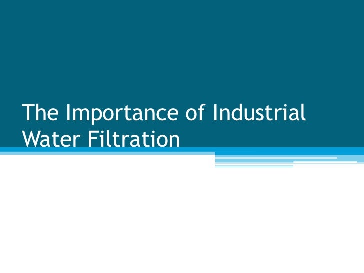 The Importance of IndustrialWater Filtration