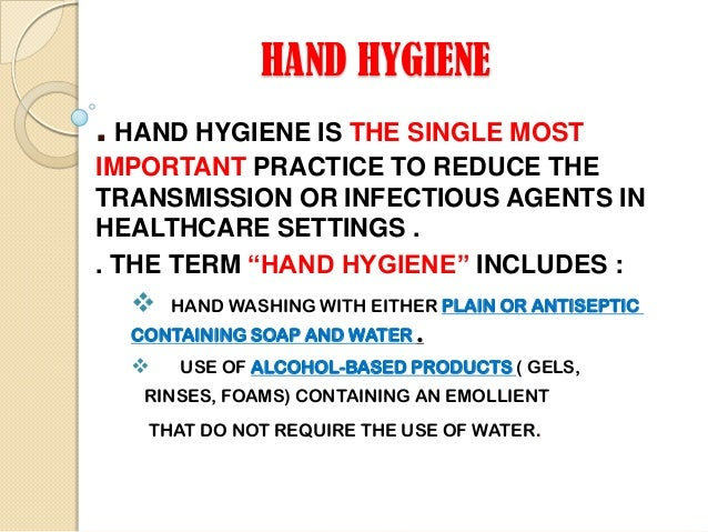 importance of hygiene infection prevention and Infection prevention and control infection control starts with me staff health of infection it is important that hand hygiene is carried out at the right.