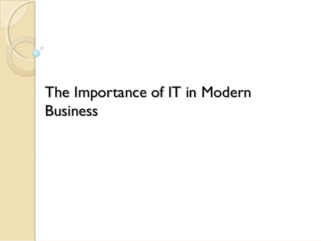 The Importance of IT in ModernBusiness