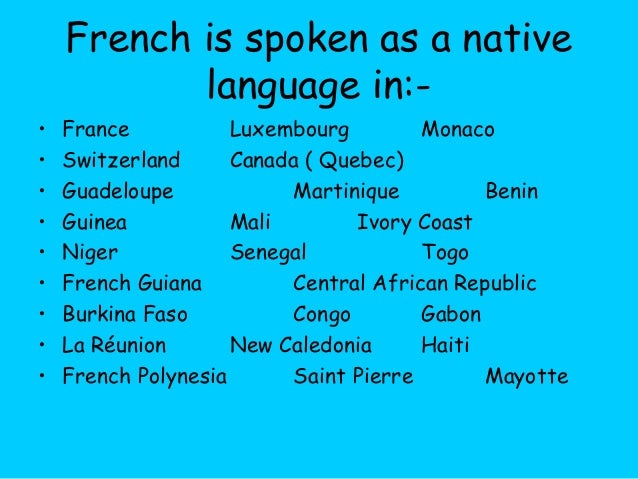 importance of french language French (le français [lə fʁɑ̃sɛ] ( listen) or la langue française [la lɑ̃ɡ fʁɑ̃sɛz]) is a romance language of the indo-european familyit descended from the vulgar latin of the roman empire, as did all romance languages.