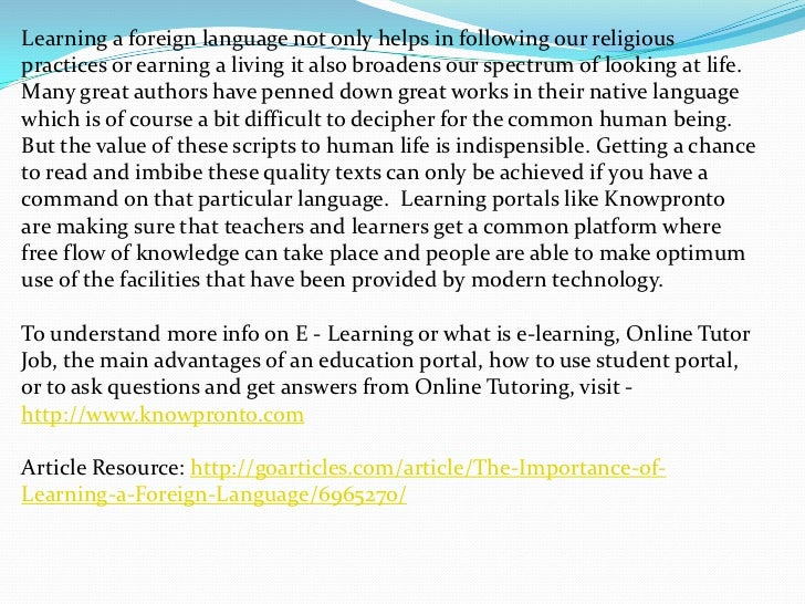 the importance of foreign language education essay Moreover, by stressing the importance of considering the influence of  foreign  language learners, one must point out that the study of language cannot be.