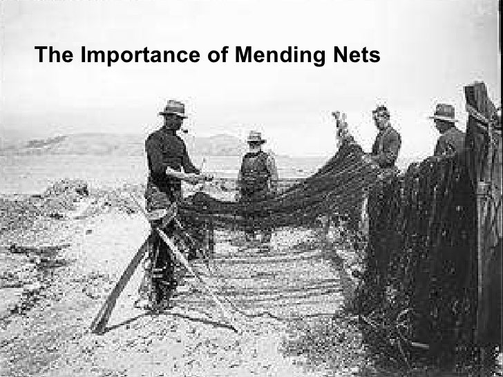 The Importance of Mending Nets