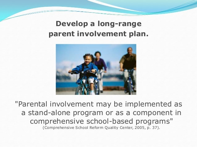 the importance of parental involvement in Or a 10% increase in parent involvement,  family involvement in education: how important is it  that parental involvement is strongest in elementary school.